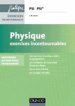 PHYSIQUE EXERCICES INCONTOURNABLES PSI PSI* - NOUVEAU PROGRAMME 2014