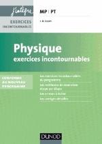 PHYSIQUE EXERCICES INCONTOURNABLES MP-PT - 2E ED. - NOUVEAU PROGRAMME 2014