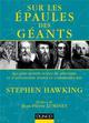 SUR LES EPAULES DES GEANTS - LES PLUS GRANDS TEXTES DE PHYSIQUE ET D'ASTRONOMIE HAWKING STEPHEN Dunod
