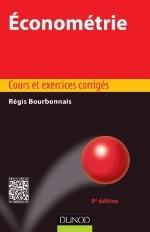 ECONOMETRIE (9E EDITION)  -  COURS ET EXERCICES CORRIGES