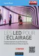 LES LED POUR L'ECLAIRAGE - 2E ED. - FONCTIONNEMENT ET PERFORMANCES