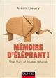 MEMOIRE D'ELEPHANT ! VRAIS TRUCS ET FAUSSES ASTUCES Lieury Alain Dunod