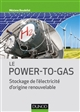 LE POWER-TO-GAS - STOCKAGE DE L'ELECTRICITE D'ORIGINE RENOUVELABLE