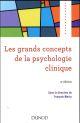 LES GRANDS CONCEPTS DE LA PSYCHOLOGIE CLINIQUE - 3E ED. MARTY FRANCOIS Dunod