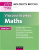 MATHS  -  VISA POUR LA PREPA  -  MPSI-PCSI-PTSI-BCPST-ECS (4E EDITION)