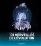 101 merveilles de l'évolution qu'il faut avoir vues dans sa vie Buoncristiani Jean-François Dunod