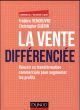 LA VENTE DIFFERENCIEE - REUSSIR SA TRANSFORMATION COMMERCIALE POUR AUGMENTER LES PROFITS VENDEUVRE+GUERIN DUNOD