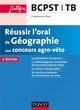 REUSSIR L'ORAL DE GEOGRAPHIE AUX CONCOURS AGRO-VETO - 2ED