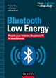 BLUETOOTH LOW ENERGY - PROJETS POUR ARDUINO, RASPBERRY PI ET SMARTPHONES Mistry Sandeep Dunod