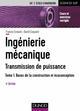 INGENIERIE MECANIQUE - TOME 1 - 4E ED. - BASES DE LA CONSTRUCTION ET ECOCONCEPTION