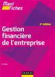 MAXI FICHES - GESTION FINANCIERE DE L'ENTREPRISE - 4E ED.