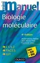 MINI MANUEL DE BIOLOGIE MOLECULAIRE - 4E ED. - COURS + QCM + QROC