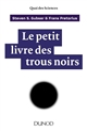 LE PETIT LIVRE DES TROUS NOIRS GUBSER STEVEN S. DUNOD