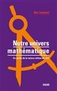 NOTRE UNIVERS MATHEMATIQUE - EN QUETE DE LA NATURE ULTIME DU REEL TEGMARK MAX DUNOD