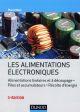 LES ALIMENTATIONS ELECTRONIQUES - 3E ED. -