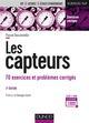 LES CAPTEURS - 3E ED. - 70 EXERCICES ET PROBLEMES CORRIGES DASSONVALLE PASCAL DUNOD
