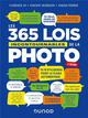 LES 365 LOIS INCONTOURNABLES DE LA PHOTO (2E EDITION)