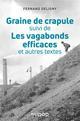 GRAINE DE CRAPULE - SUIVI DE LES VAGABONDS EFFICACES