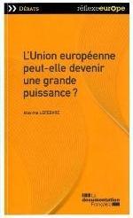 L'UNION EUROPEENNE PEUT-ELLE DEVENIR UNE GRANDE PUISSANCE ?