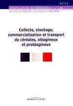 COLLECTE, STOCKAGE, COMMERCIALISATION ET TRANSPORT DE CEREALES, OLEAGINEUX ET... - PROTEAGINEUX - GU Coop de France-Métiers du grain Documentation française