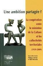 UNE AMBITION PARTAGEE ? LA COOPERATION ENTRE LE MINISTERE DE LA CULTURE ET...