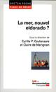 La mer, nouvel Eldorado ? LA DOCUMENTATION FRA Documentation française