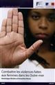 COMBATTRE LES VIOLENCES FAITES AUX FEMMES DANS LES OUTRE-MERS