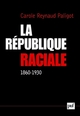 IAD - LA REPUBLIQUE RACIALE 1860-1930