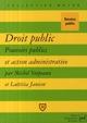DROIT PUBLIC. POUVOIRS PUBLICS ET ACTION ADMINISTRATIVE