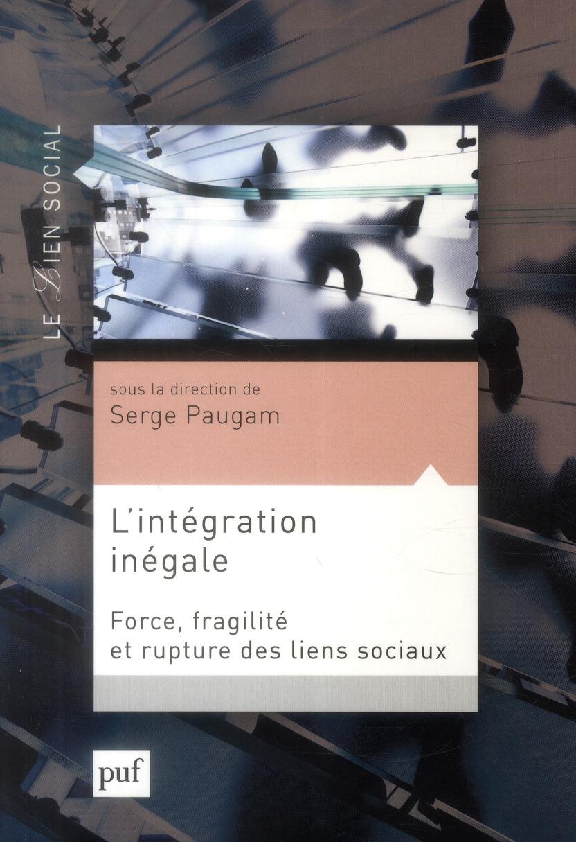 L'INTEGRATION INEGALE PAUGAM SERGE (SOUS L PUF