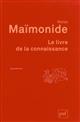 LE LIVRE DE LA CONNAISSANCE (4ED) Moïse Maïmonide PUF