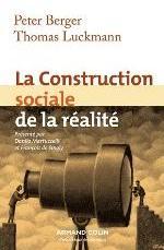 LA CONSTRUCTION SOCIALE DE LA REALITE - 3E ED. -