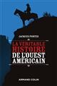 LA VERITABLE HISTOIRE DE L'OUEST AMERICAIN