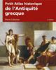 PETIT ATLAS HISTORIQUE DE L'ANTIQUITE GRECQUE 2E ED.