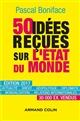 50 IDEES RECUES SUR L'ETAT DU MONDE - EDITION 2017