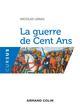 LA GUERRE DE CENT ANS Lemas Nicolas Armand Colin
