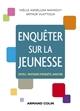 ENQUETER SUR LA JEUNESSE - OUTILS, PRATIQUES D'ENQUETE, ANALYSES AMSELLEM-MAINGUY Y. NATHAN
