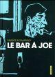 Le bar à Joe Munoz José Casterman