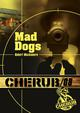 CHERUB - T08 - CHERUB MISSION 8: MAD DOGS