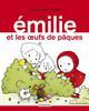 EMILIE T15 EMILIE ET LES OEUFS DE PAQUES DE PRESSENSE DOMITIL CASTERMAN