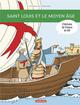 L'HISTOIRE DE FRANCE EN BD - SAINT LOUIS ET LE MOYEN AGE Heitz Bruno Casterman