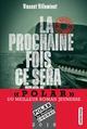 LA BRIGADE DE L'OMBRE T1 - LA PROCHAINE FOIS CE SERA TOI Villeminot Vincent Casterman