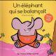 UN ELEPHANT QUI SE BALANCAIT LEMAITRE PASCAL CASTERMAN