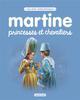MARTINE PETIT PRIX - PRINCESSES ET CHEVALIERS DELAHAYE/MARLIER CASTERMAN