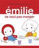 EMILIE NE VEUT PAS MANGER - T29 DE PRESSENSE CASTERMAN