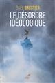 LE DESORDRE IDEOLOGIQUE