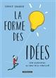 LA FORME DES IDEES FORME DES IDEES (LA) - TOME 0 - FORME DES IDEES (LA) Snider Grant Dargaud