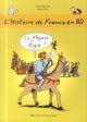 L' HISTOIRE DE FRANCE EN BD 3 LE MOYEN-AGE Joly Dominique Ecole des loisirs