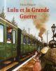 LULU ET LA GRANDE GUERRE Grégoire Fabian Ecole des loisirs