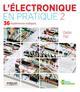 L'ELECTRONIQUE EN PRATIQUE T.2  -  36 EXPERIENCES LUDIQUES (2E EDITION)